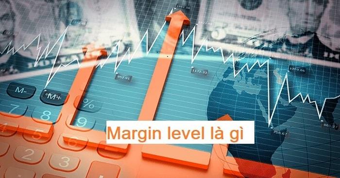 Margin Level - mức ký quỹ là gì?